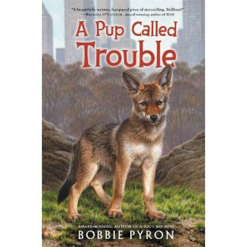 Pup Called Trouble (Hardcover) (Bobbie Pyron)