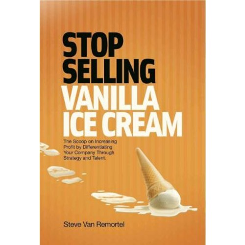 Stop Selling Vanilla Ice Cream