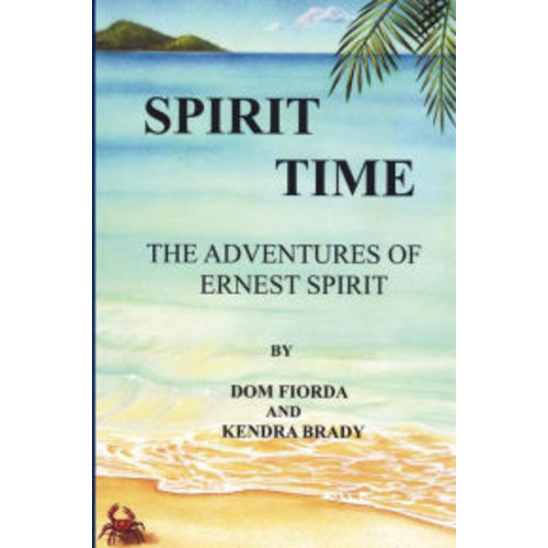Spirit Time - the Adventures of Ernest Spirit: The Adventures of Ernest Spirit