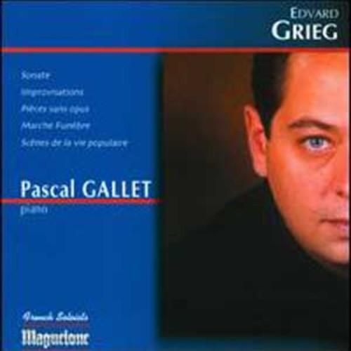 Edvard Grieg: Trois Pieces Sans Opus; Deux Improvisations; Scnes De La Vie Opulaire; Marche Funbre By Pascal Gallet (Audio CD)