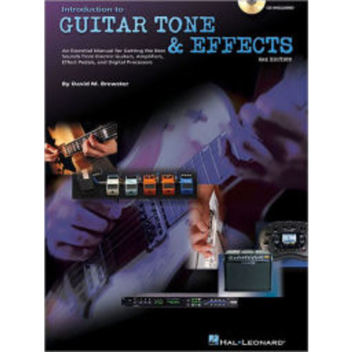 Introduction to Guitar Tone & Effects: A Manual for Getting the Best Sounds from Electric Guitars, Amplifiers, Effects Pedals & Processors