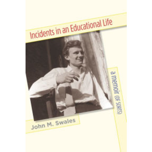 Incidents in an Educational Life: A Memoir (of Sorts)