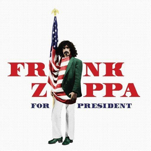 Frank Zappa for President [CD]
