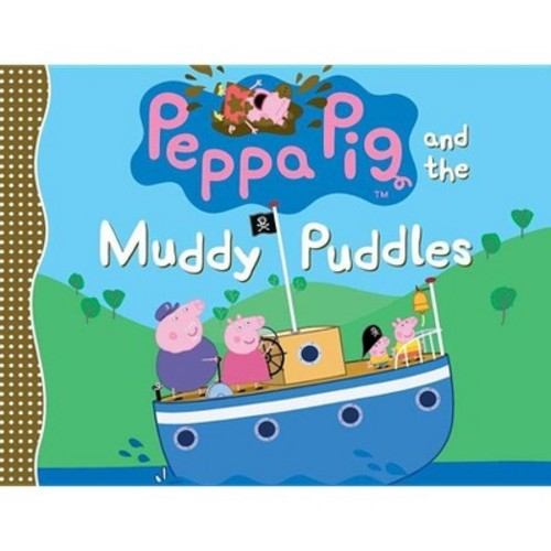 Peppa Pig and the Muddy Puddles (School And Library)