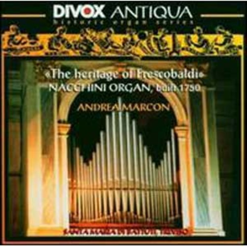 The Heritage of Frescobaldi: Nacchini Organ, built 1750 By Andrea Marcon (Audio CD)