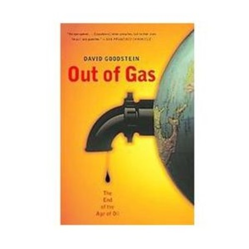 Out Of Gas : The End Of The Age Of Oil (Paperback)