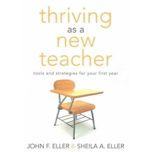 Thriving As a New Teacher: Tools and Strategies for Your First Year (Paperback)