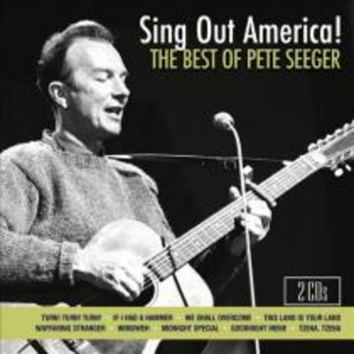 Sing Out America!: The Best of Pete Seeger [CD]