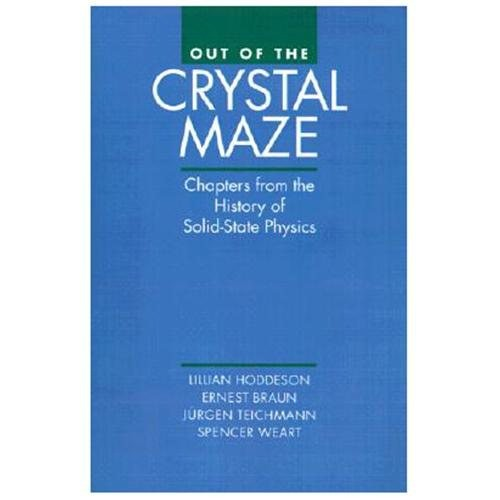 Out of the Crystal Maze Chapters from the History of Solid State Physics