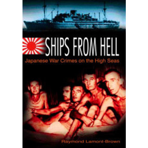 Ships from Hell: Japanese War Crimes on the High Seas