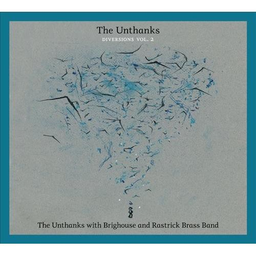 Diversions, Vol. 2: The Unthanks with Brighouse and Rastrick Brass Band [CD]