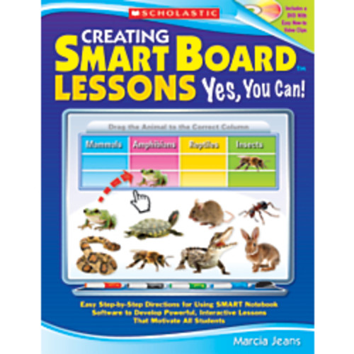 Scholastic Creating SMART Board Lessons: Yes, You Can!