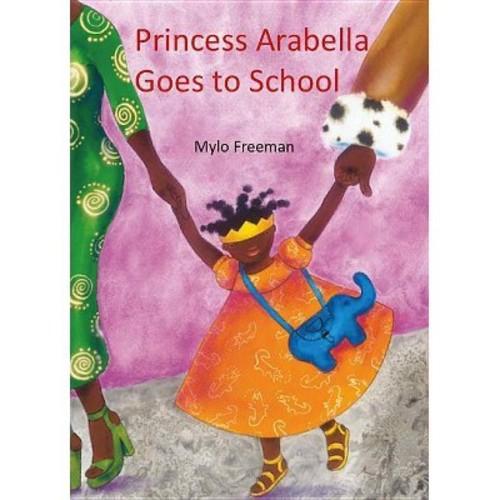 Princess Arabella Goes to School (Hardcover) (Mylo Freeman)