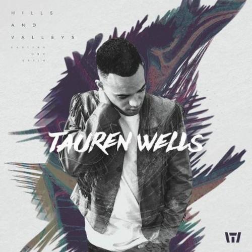 Tauren Wells - Hills And Valleys (CD)