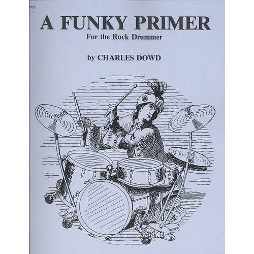 A Funky Primer for the Rock Drummer (Paperback)