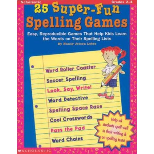 25 Super-Fun Spelling Games (Grades 2-4) Nancy Jolson Leber Paperback