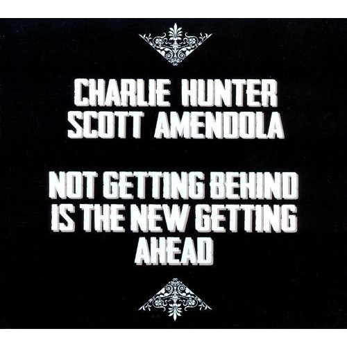 Not Getting Behind Is the New Getting Ahead [CD]