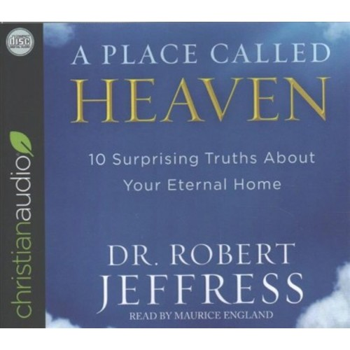 Place Called Heaven : 10 Surprising Truths About Your Eternal Home (Unabridged) (CD/Spoken Word) (Dr.