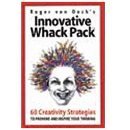 Innovative Whack Pack 60 Creativity Strategies to Provoke and Inspire Your Thinking