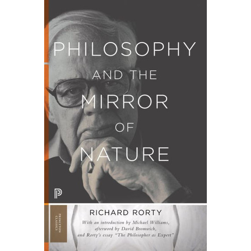 Philosophy and the Mirror of Nature: Thirtieth-Anniversary Edition / Edition 30