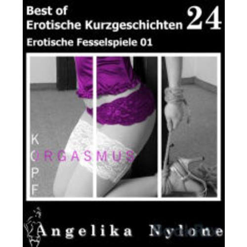 Erotische Kurzgeschichten - Best of 24: Erotische Fesselspiele 01