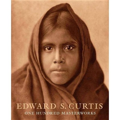 Edward S. Curtis: One Hundred Masterworks (Hardcover)