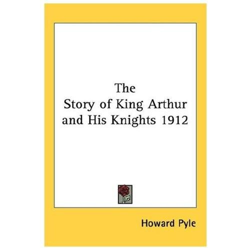 Story of King Arthur and His Knights Pyle|Howard Pyle