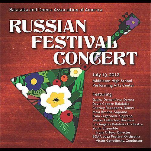 BDAA: Balalaika and Domra Association of America 2012 Russian Festival Concert [CD]