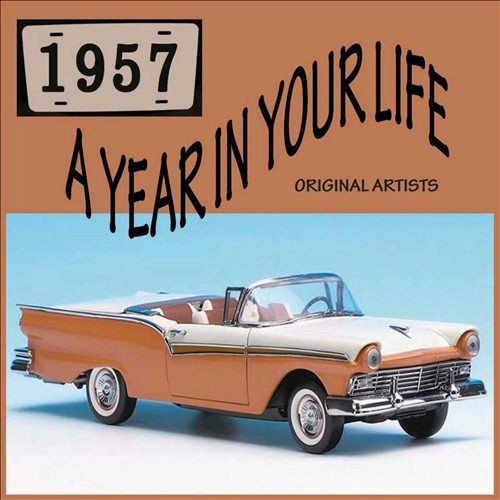 A Year In Your Life: 1957 [CD]