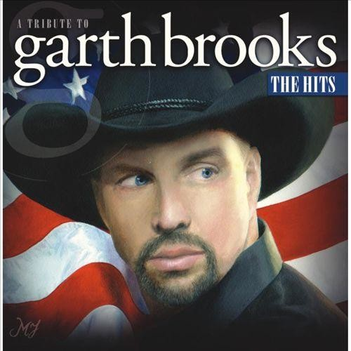 A Tribute to Garth Brooks: The Hits [CD]