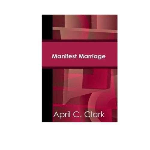 Manifest Marriage