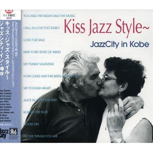Kiss Jazz Style: Jazz City In Kobe [CD]
