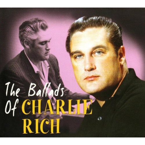 The Ballads of Charlie Rich [CD]