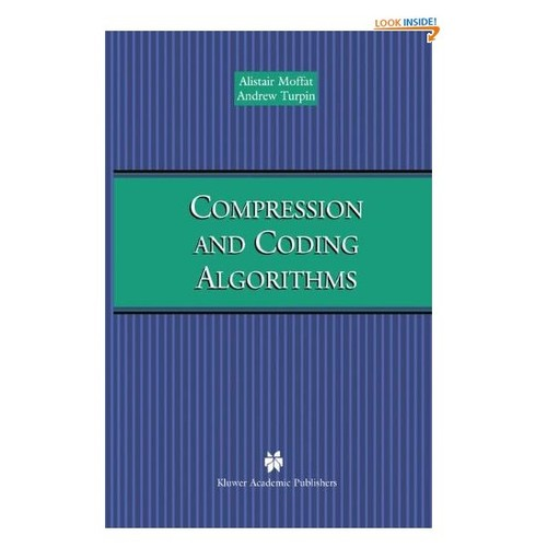 Compression and Coding Algorithms (The Springer International Series in Engineering and Computer Science)