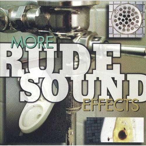 Sound Effects: More Rude Sounds [CD]