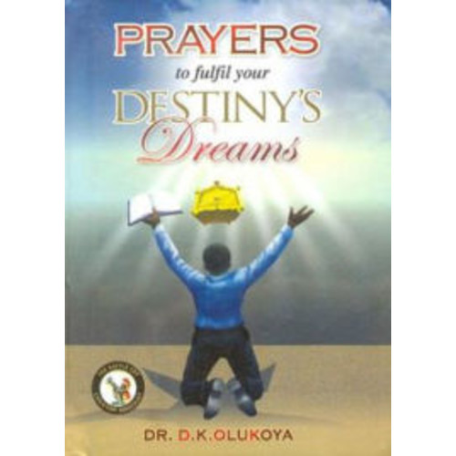 Prayers to Fulfill your Destiny's Dreams
