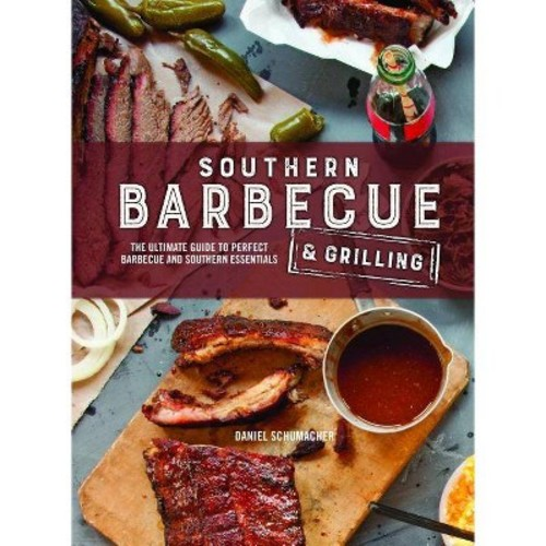 Southern Barbecue & Grilling (Hardcover) (Daniel Schumacher)
