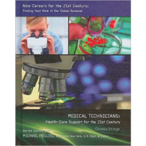 Medical Technicians: Health-Care Support for the 21st Century