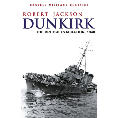 Dunkirk: The British Evacuation, 1940