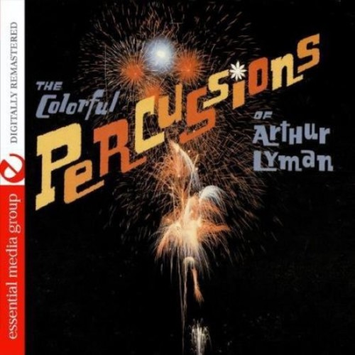 The Colorful Percussions of Arthur Lyman [CD]
