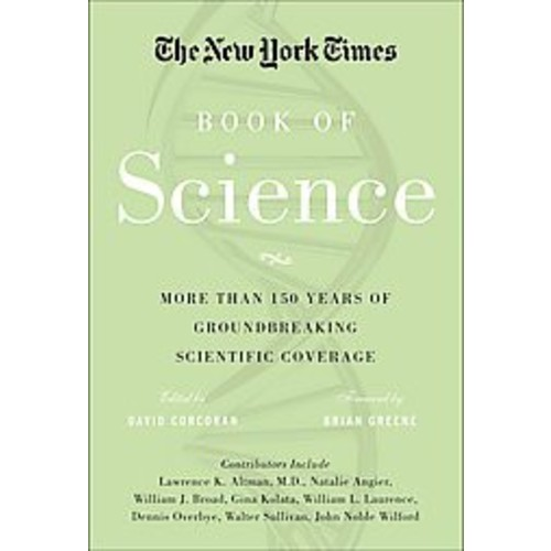 The New York Times Book of Science: More Than 150 Years of Groundbreaking Scientific Coverage (Hardcover)