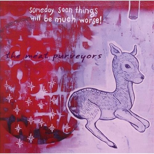 Someday Soon Things Will Be Much Worse! [CD]