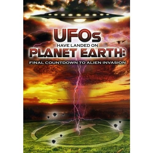 UFOs Have Landed on Planet Earth: Final Countdown to Alien Invasion [DVD]