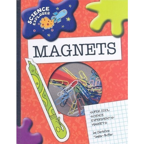 Magnets: Super Cool Science Experiments (Science Explorer)