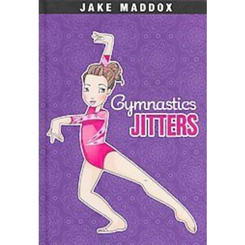 Gymnastics Jitters (Library) (Jake Maddox)