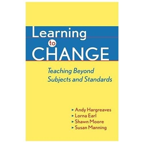 Learning to Change : Teaching Beyond Subjects and Standards (Hardcover)