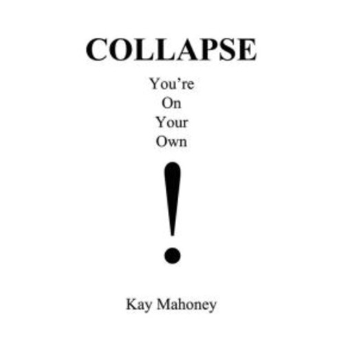COLLAPSE: You're On Your Own!