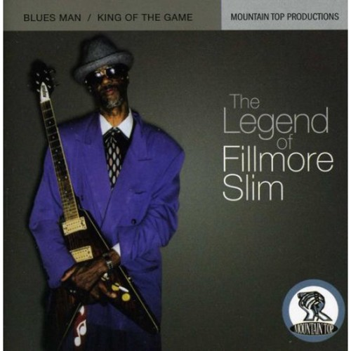 The Legend of Fillmore Slim: Blues Man/King of the Game [CD]