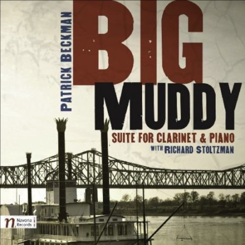 Beckman: Big Muddy - Suite for Clarinet and Piano