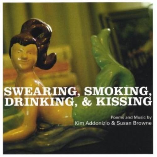 Swearing, Smoking, Drinking, & Kissing [CD]